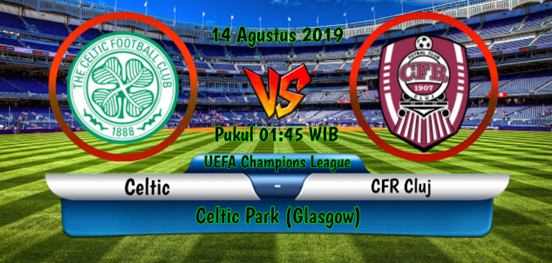 Photo of Skor Prediksi Liga Champion Celtic vs CFR Cluj 13 August 2019