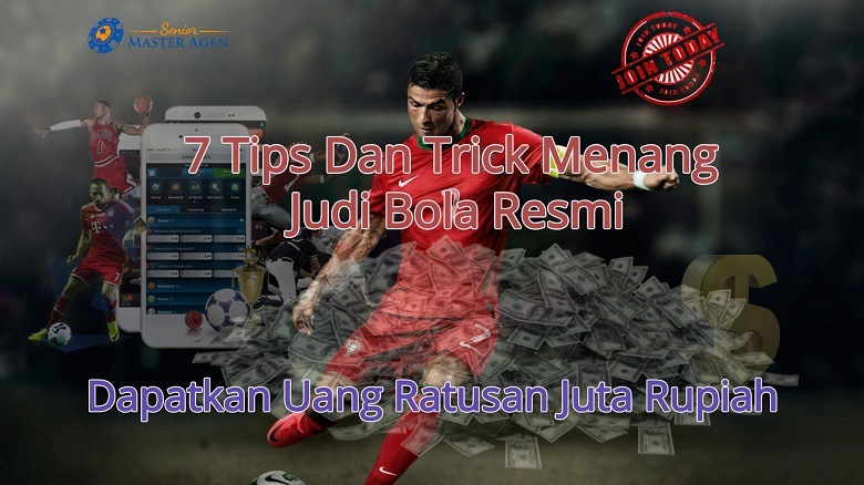 Photo of 7 Tips Dan Trick Menang Judi Bola Resmi