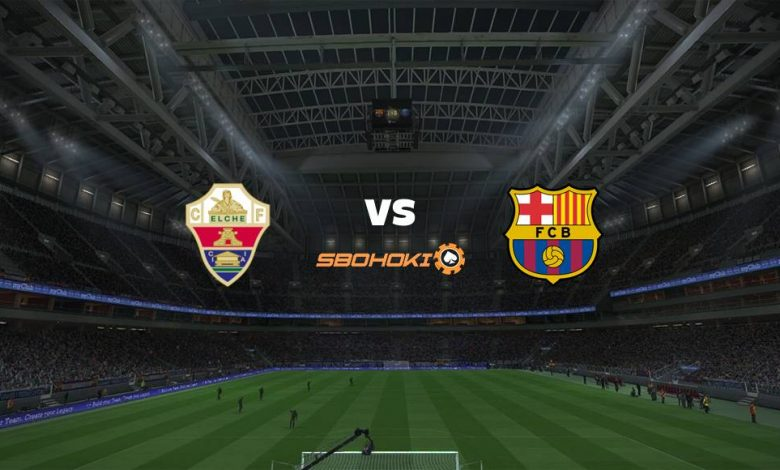 Live Streaming  Elche vs Barcelona 24 Januari 2021 1