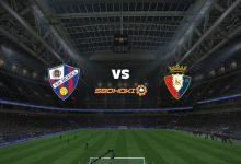 Photo of Live Streaming  Huesca vs Osasuna 20 Maret 2021