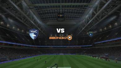 Photo of Live Streaming  Le Havre AC vs Sochaux 20 Maret 2021