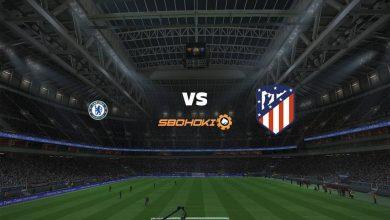 Photo of Live Streaming  Chelsea vs Atletico Madrid 17 Maret 2021
