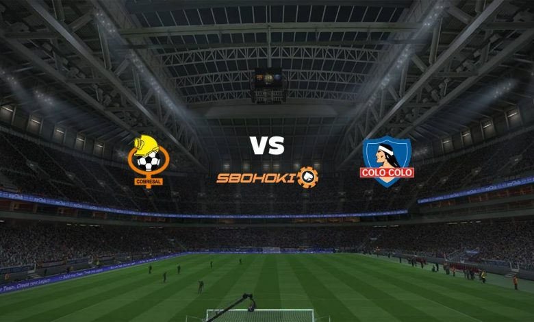 Live Streaming Cobresal vs Colo Colo 3 April 2021 1