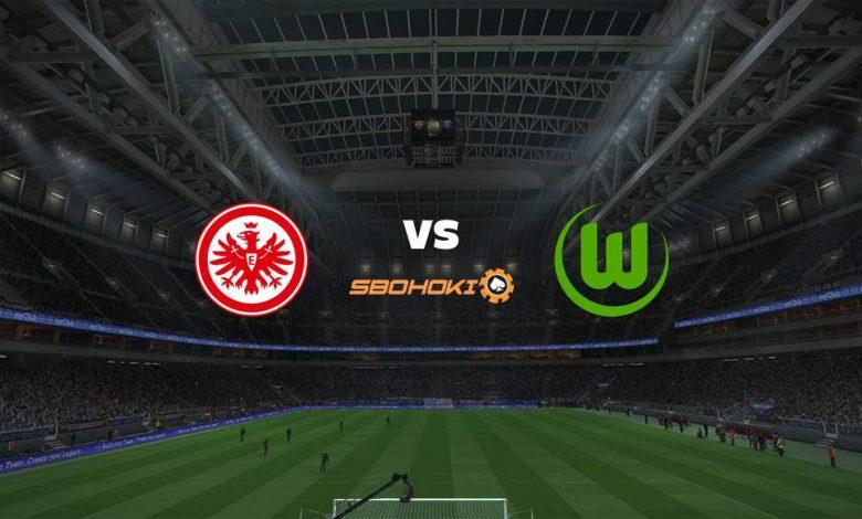 Live Streaming Eintracht Frankfurt vs Wolfsburg 10 April 2021 1