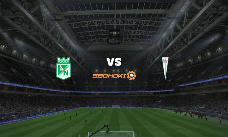 Live Streaming Atltico Nacional vs Universidad Catlica 23 April 2021 1