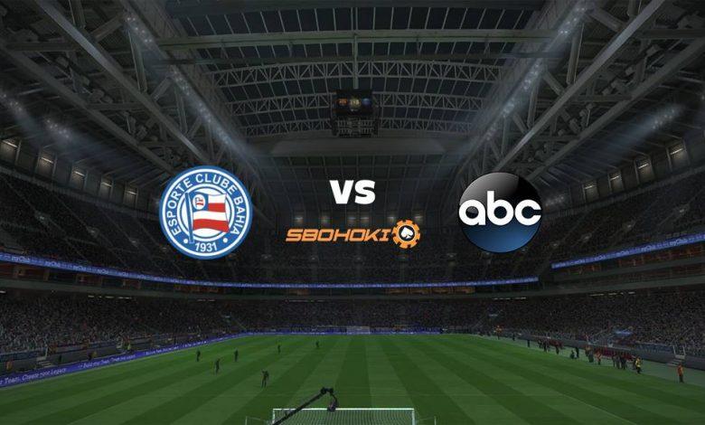 Live Streaming Bahia vs ABC 10 April 2021 1