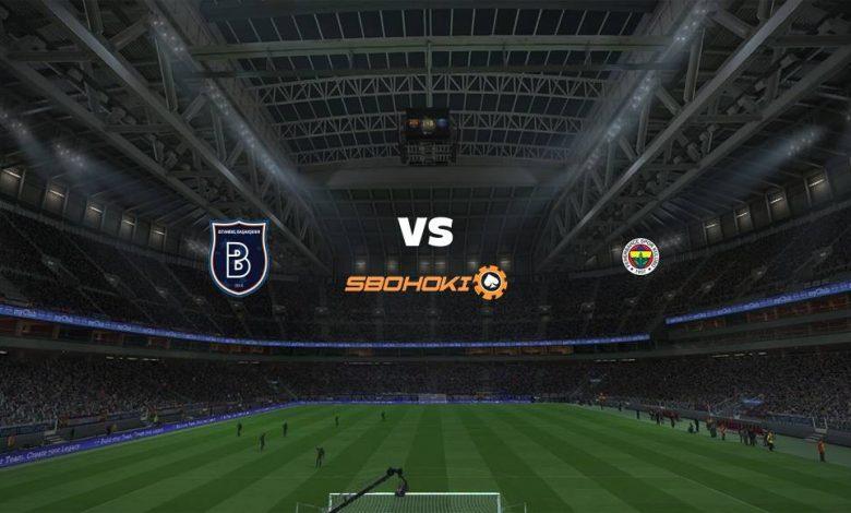 Live Streaming Istanbul Basaksehir vs Fenerbahce 18 April 2021 1