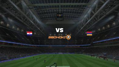 Photo of Live Streaming  Croatia vs Armenia 1 Juni 2021