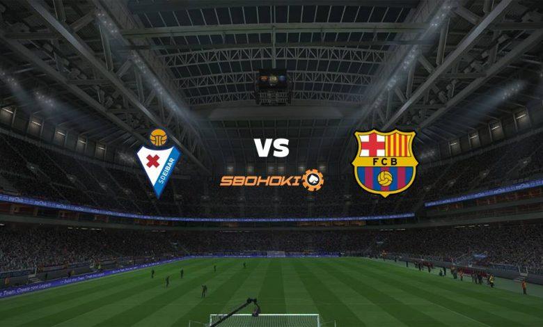Live Streaming Eibar vs Barcelona 22 Mei 2021 1