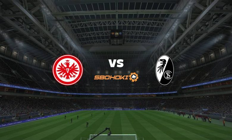 Live Streaming Eintracht Frankfurt vs SC Freiburg 22 Mei 2021 1