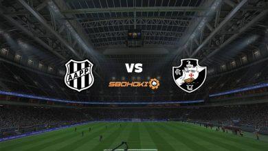 Photo of Live Streaming  Ponte Preta vs Vasco da Gama 6 Juni 2021