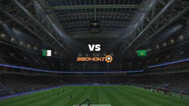 Photo of Live Streaming  Algeria vs Mauritania 3 Juni 2021