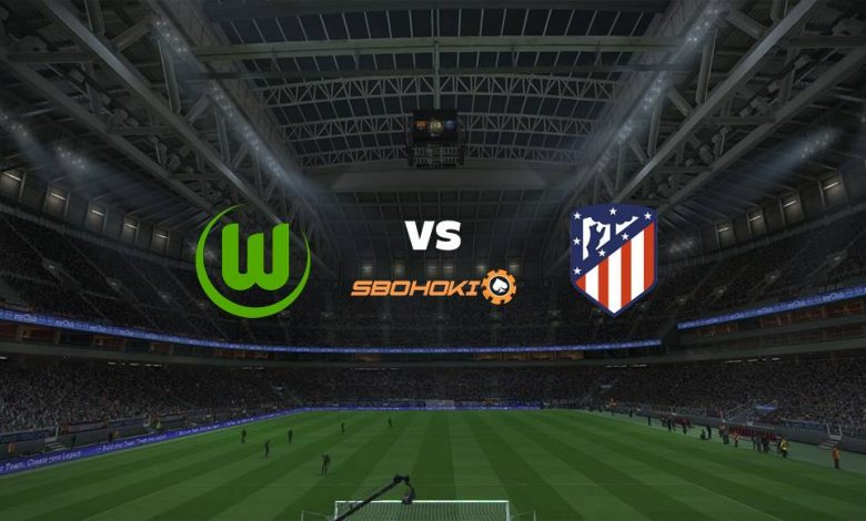 Live Streaming Wolfsburg vs Atletico Madrid 31 Juli 2021 1