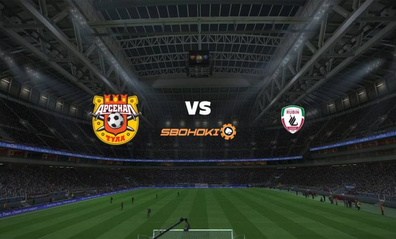 Live Streaming FC Arsenal Tula vs Rubin Kazan 30 Juli 2021 1