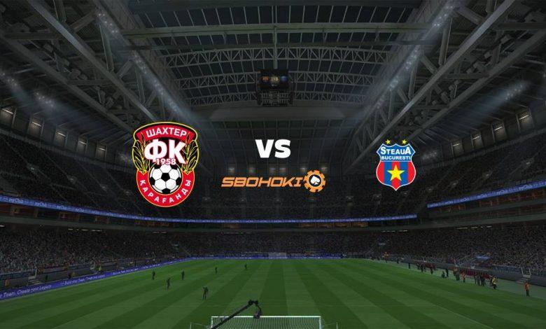 Live Streaming Shakhter Karagandy vs FCSB 29 Juli 2021 1