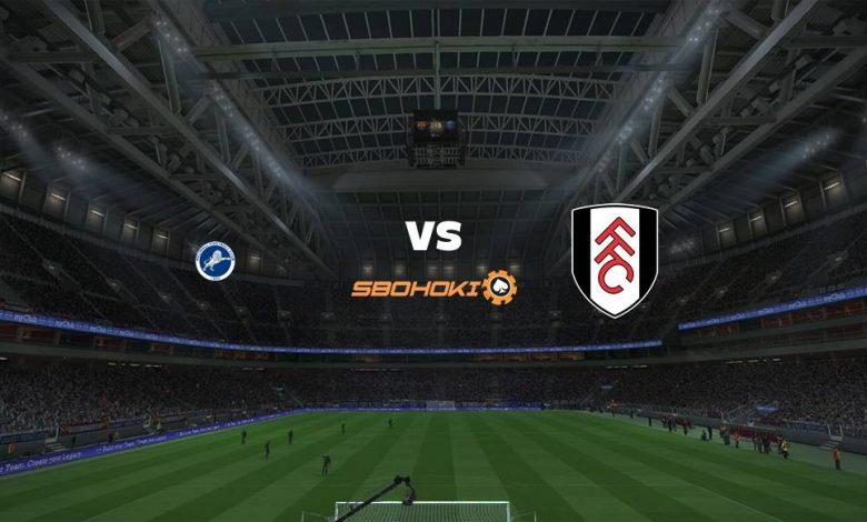 Live Streaming Millwall vs Fulham 17 Agustus 2021 1