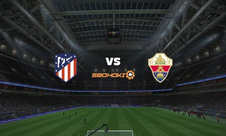 Live Streaming Atletico Madrid vs Elche 22 Agustus 2021 1