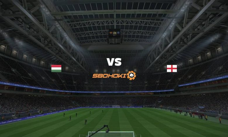 Live Streaming Hungary vs England 2 September 2021 1