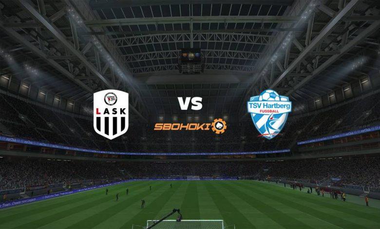 Live Streaming LASK Linz vs TSV Hartberg 22 Agustus 2021 1