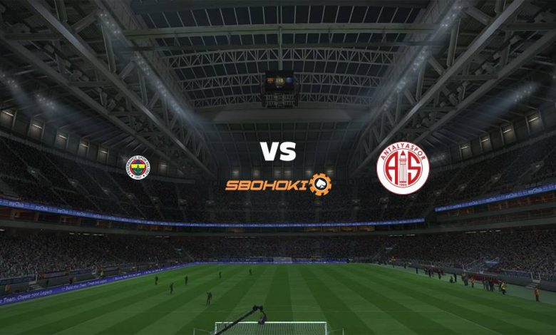 Live Streaming Fenerbahce vs Antalyaspor 22 Agustus 2021 1