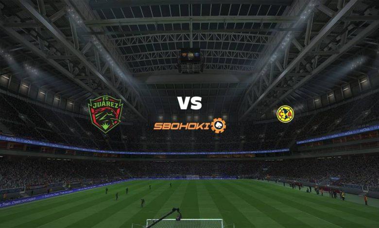 Live Streaming FC Juarez vs Amrica 19 Agustus 2021 1