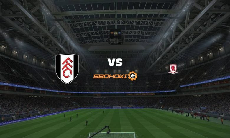 Live Streaming Fulham vs Middlesbrough 8 Agustus 2021 1