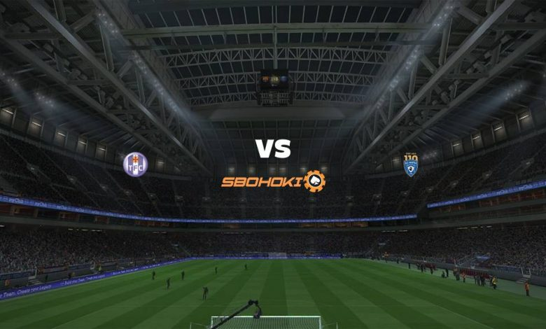Live Streaming Toulouse vs Bastia 14 Agustus 2021 1