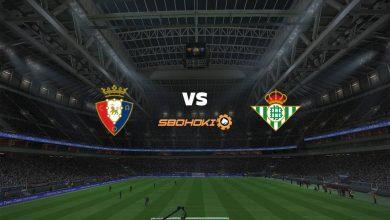 Photo of Live Streaming  Osasuna vs Real Betis 23 September 2021