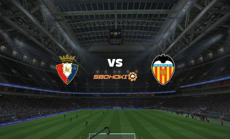 Live Streaming Osasuna vs Valencia 12 September 2021 1