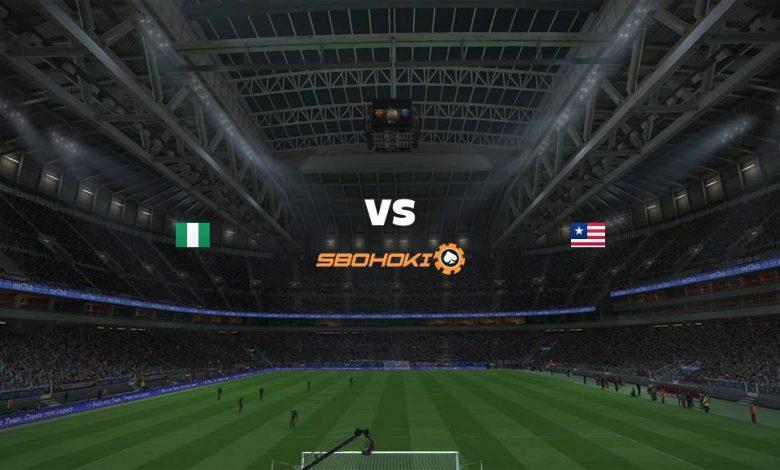 Live Streaming Nigeria vs Liberia 3 September 2021 1