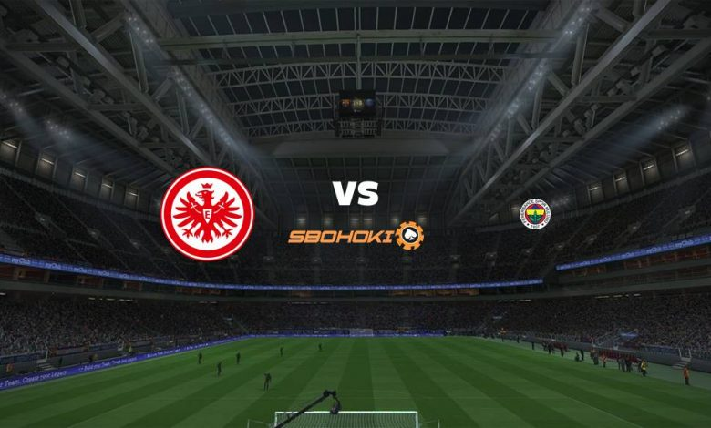 Live Streaming Eintracht Frankfurt vs Fenerbahce 16 September 2021 1