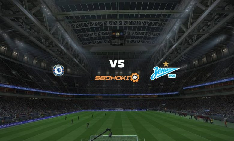 Live Streaming Chelsea vs Zenit St Petersburg 14 September 2021 1